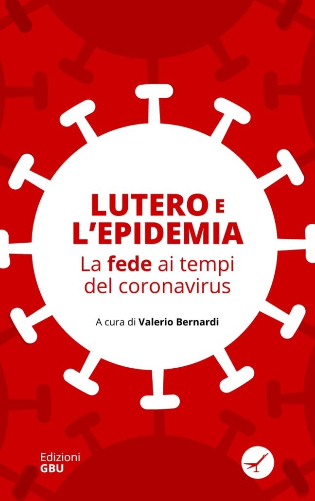 Lutero e l'epidemia: La fede ai tempi del coronavirus